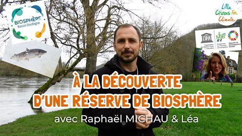 Les structures préservant la nature – Partie III – La Réserve de Biosphère du Bassin de la Dordogne