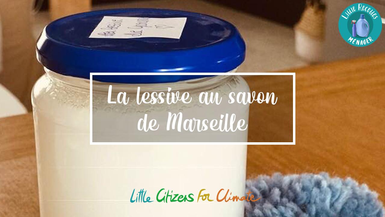 LA LESSIVE AU SAVON DE MARSEILLE