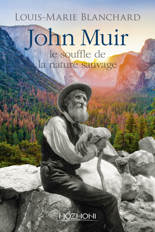 John Muir – Un pionnier du mouvement écologiste américain.